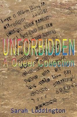 Unforbidden: A Queer Collection (Paperback)
