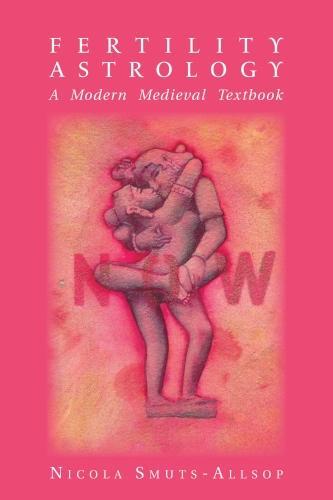 Fertility Astrology: A Modern Medieval Textbook (Paperback)