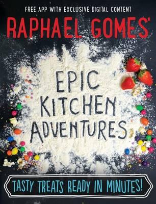 Raphael Gomes' Epic Kitchen Adventures (Hardback)
