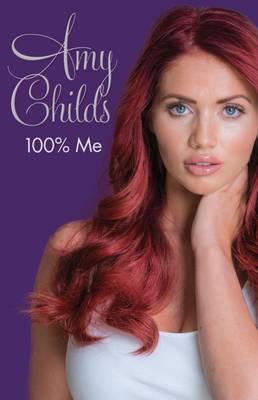 Amy Childs - 100% Me (Hardback)