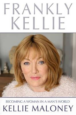 Frankly Kellie: Becoming a Woman in a Man's World (Paperback)