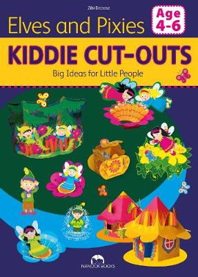 Elves and Pixies - Kiddie Cut-Outs-Big Ideas for Little People (Paperback)