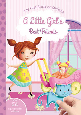 A Little Girl's Best Friends - My First Book of Stickers (Paperback)