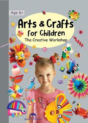 Arts & Crafts for Children - The Creative Workshop (Paperback)