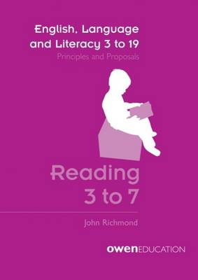 English, Language and Literacy 3 to 19: Principles and Proposals - Reading 3 to 7 (Paperback)