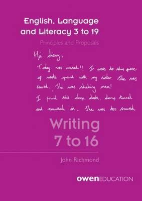 English, Language and Literacy 3 to 19: Writing 7 to 16 (Paperback)