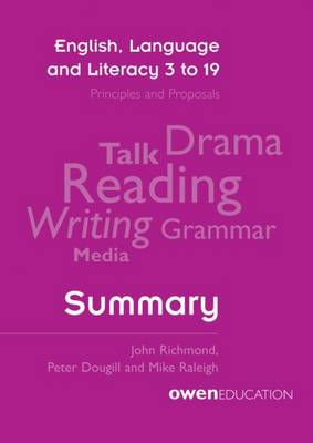 English, Language and Literacy 3 to 19: Principles and Proposals - Summary (Paperback)