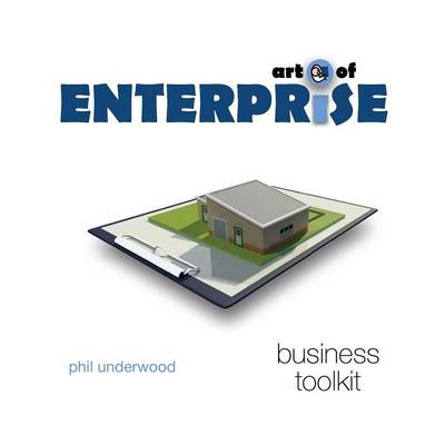 Art of Enterprise: Business Toolkit - Tools to Unleash Potential (Paperback)