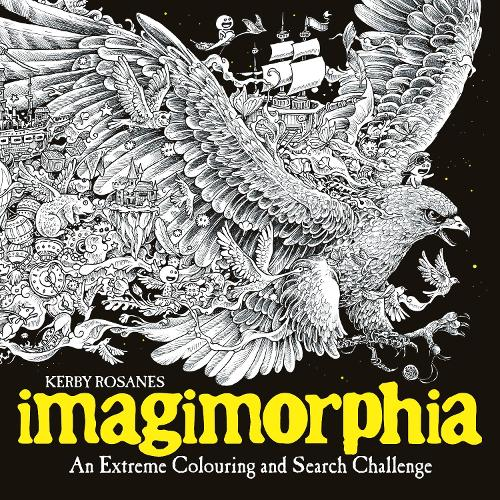 Imagimorphia: An Extreme Colouring and Search Challenge - Kerby Rosanes Extreme Colouring (Paperback)