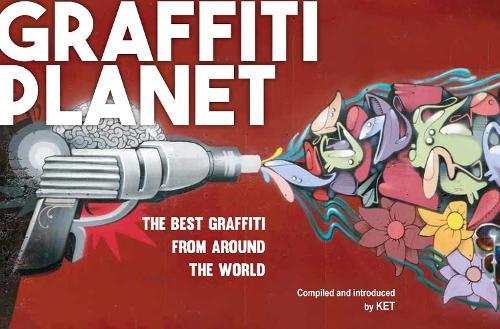 Graffiti Planet: The Best Graffiti from Around the World (Paperback)