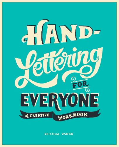 Hand-Lettering for Everyone: A Creative Workbook (Paperback)