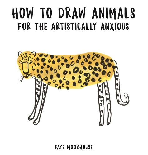 How to Draw Animals for the Artistically Anxious (Paperback)