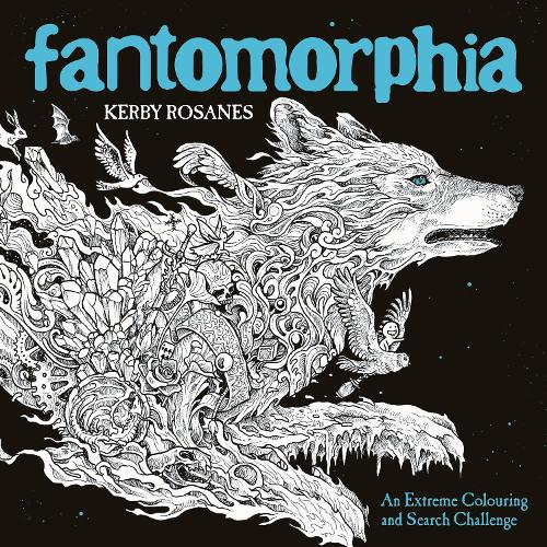 Fantomorphia: An Extreme Colouring and Search Challenge - Kerby Rosanes Extreme Colouring (Paperback)