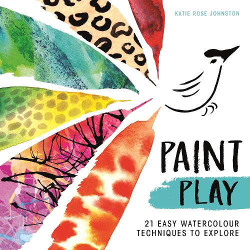 Paint Play: 21 Easy Watercolour Techniques to Explore (Paperback)