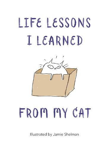 Life Lessons I Learned from my Cat (Hardback)