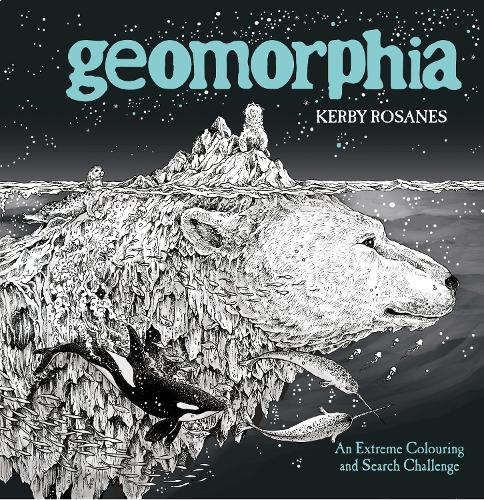 Geomorphia: An Extreme Colouring and Search Challenge - Kerby Rosanes Extreme Colouring (Paperback)