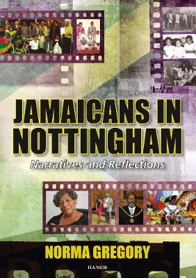 Jamaicans In Nottingham: Narratives and Reflections (Paperback)