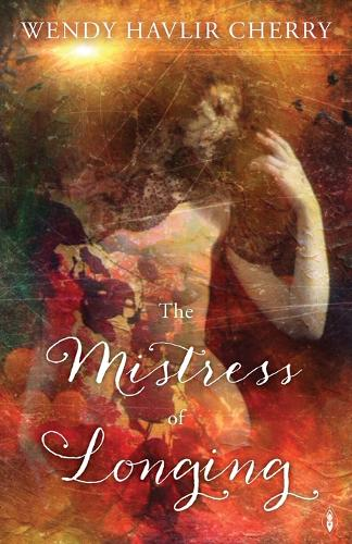 The Mistress of Longing (Paperback)