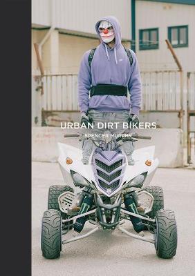 Urban Dirt Bikers (Hardback)