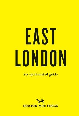 An Opinionated Guide To East London (Paperback)