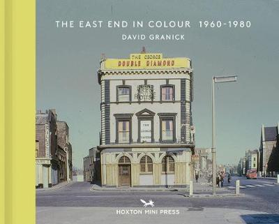 The East End In Colour 1960-1980 (Hardback)