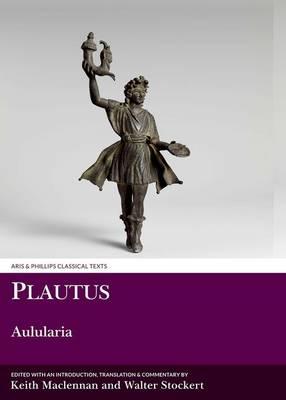 Plautus: Aulularia - Aris & Phillips Classical Texts (Hardback)