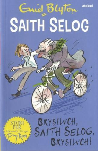 Saith Selog: Brysiwch, Saith Selog, Brysiwch! (Paperback)