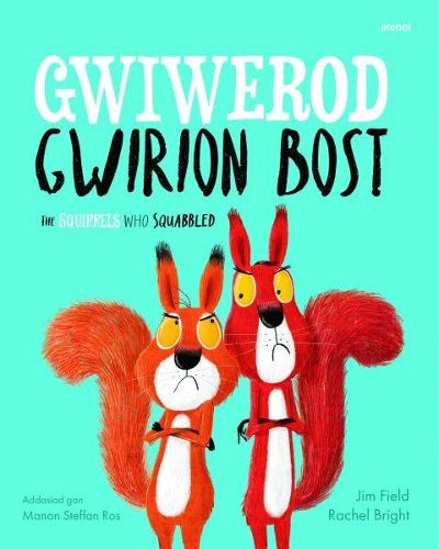 Gwiwerod Gwirion Bost / Squirrels Who Squabbled, The (Paperback)
