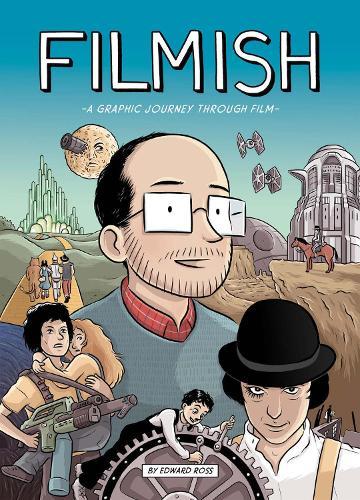 Filmish: A Graphic Journey Through Film (Paperback)