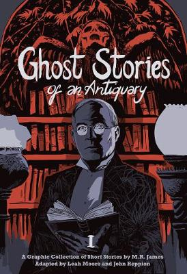 Ghost Stories of an Antiquary, Vol. 1 (Paperback)