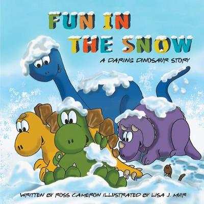 Daring Dinosaurs: Fun in the Snow - Daring Dinosaurs (Paperback)