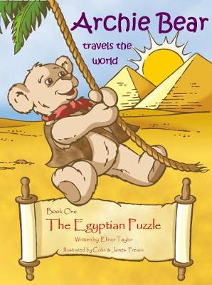 Archie Bear Travels The World: The Egyptian Puzzle (Paperback)