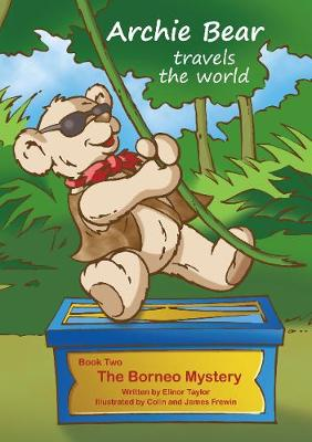 The Borneo Mystery - Archie Bear Travels the World 2 (Paperback)
