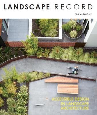 Landscape Record: Accessible Design in Landscape Architecture (Paperback)