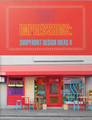 First Impressions: Shopfront Design Ideas II (Hardback)