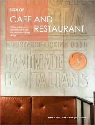 Sign of Cafe and Restaurant: Global Collection of the Most Stylish Cafe and Restaurant Signage Design (Paperback)