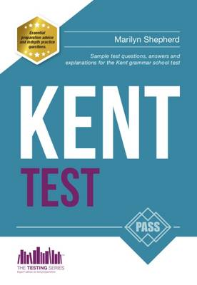 Kent Test: Sample Test Questions and Answers for the Kent Grammar School Tests - Testing Series (Paperback)