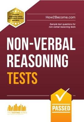 Non-Verbal Reasoning Tests: Sample Test Questions and Explanations for Non-Verbal Reasoning Tests - Testing Series (Paperback)