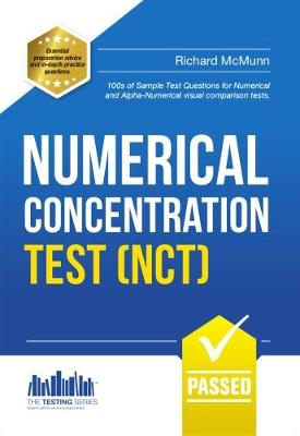 Numerical Concentration Test (NCT): Sample Test Questions for Train Drivers and Recruitment Processes to Help Improve Concentration and Working Under Pressure (Paperback)