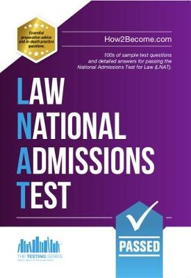 How to Pass the Law National Admissions Test (LNAT): 100s of Sample Questions and Answers for the National Admissions Test for Law - Testing Series (Paperback)