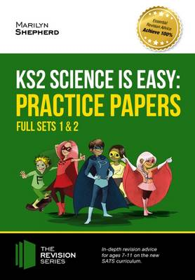 KS2 Science is Easy: Practice Papers - Full Sets of KS2 Science Sample Papers and the Full Marking Criteria - Achieve 100% (Paperback)