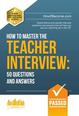 How to Master the Teacher Interview: Questions & Answers (How2become) (Paperback)