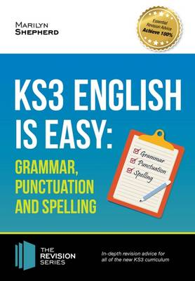 KS3: English is Easy - Grammar, Punctuation and Spelling. Complete Guidance for the New KS3 Curriculum. Achieve 100% (Paperback)