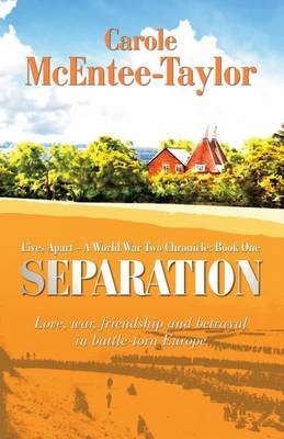 Separation - Lives Apart: A World War Two Chronicle 1 (Paperback)