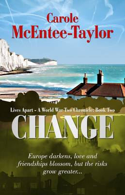 Change - Lives Apart: A World War Two Chronicle 2 (Paperback)