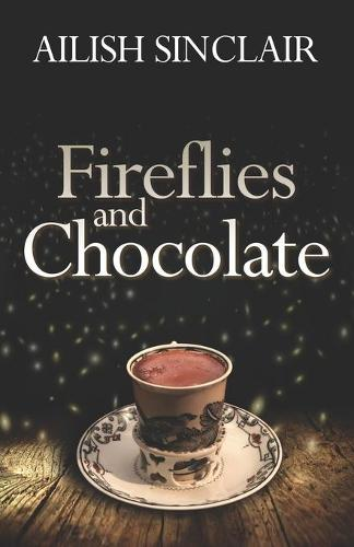 Fireflies and Chocolate (Paperback)