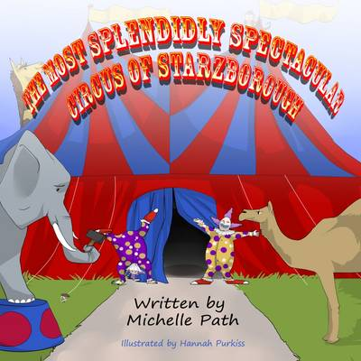 The Most Splendidly Spectacular Circus of Starzborough: Book 1 (Paperback)
