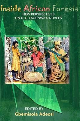 Inside African Forests: New Perspectives on D. O. Fagunwa's Novels 2015 (Paperback)