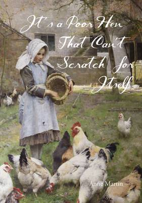 It's a Poor Hen That Can't Scratch Itself (Paperback)