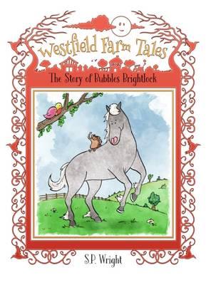 Bubbles Brightlock - Westfield Farm Tales 2 (Hardback)